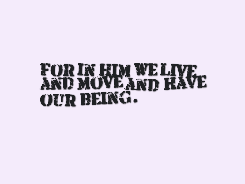 """for """"'In him we live and move and have our being';"""